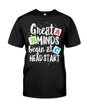 GREAT MINDS BEGIN AT HEAD START Classic T-Shirt front