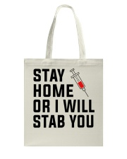 Stay Home or i will STAB YOU Tote Bag thumbnail