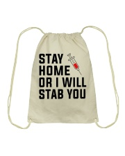 Stay Home or i will STAB YOU Drawstring Bag thumbnail