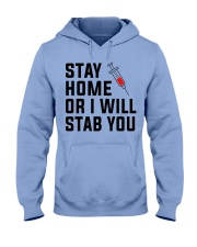 Stay Home or i will STAB YOU Hooded Sweatshirt thumbnail