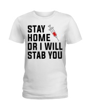Stay Home or i will STAB YOU Ladies T-Shirt front
