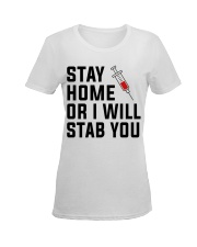 Stay Home or i will STAB YOU Ladies T-Shirt women-premium-crewneck-shirt-front