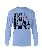 Stay Home or i will STAB YOU Long Sleeve Tee thumbnail