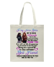TO MY NURSE BESTIES WE HAVE BEEN FRIEND Tote Bag thumbnail