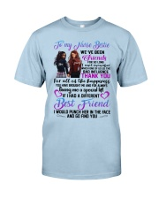 TO MY NURSE BESTIES WE HAVE BEEN FRIEND Classic T-Shirt tile