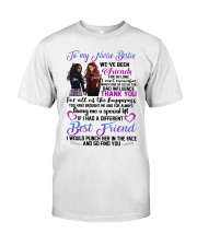 TO MY NURSE BESTIES WE HAVE BEEN FRIEND Classic T-Shirt front