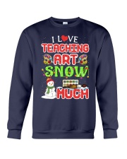 I LOVE TEACHING ART SNOW MUCH  Crewneck Sweatshirt thumbnail