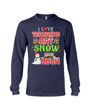 I LOVE TEACHING ART SNOW MUCH  Long Sleeve Tee thumbnail
