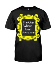 I Teach English Classic T-Shirt front