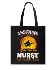 ASSUMING I'M JUST A NURSE WAS YOUR FIRST MISTAKE Tote Bag thumbnail
