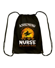 ASSUMING I'M JUST A NURSE WAS YOUR FIRST MISTAKE Drawstring Bag thumbnail