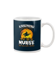 ASSUMING I'M JUST A NURSE WAS YOUR FIRST MISTAKE Mug thumbnail