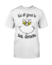 IT'S ALL GOOD IN 1ST GRADE Classic T-Shirt thumbnail