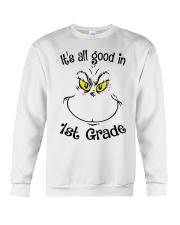 IT'S ALL GOOD IN 1ST GRADE Crewneck Sweatshirt thumbnail