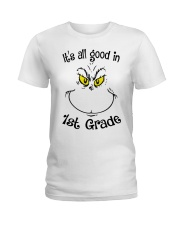 IT'S ALL GOOD IN 1ST GRADE Ladies T-Shirt front