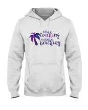 Less teaching more beaching Hooded Sweatshirt thumbnail