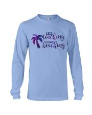 Less teaching more beaching Long Sleeve Tee thumbnail