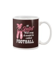 IF BALLET WAS EASY IT WOULD BE CALLED FOOTBALL Mug thumbnail