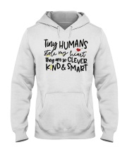 TINY HUMANS STOLE MY HEART THEY ARE SO CLEVER KIND Hooded Sweatshirt thumbnail