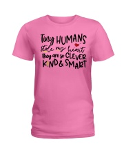 TINY HUMANS STOLE MY HEART THEY ARE SO CLEVER KIND Ladies T-Shirt thumbnail