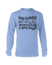 TINY HUMANS STOLE MY HEART THEY ARE SO CLEVER KIND Long Sleeve Tee thumbnail