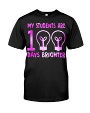 MY STUDENTS ARE 100 DAYS BRIGHTER Classic T-Shirt front