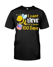I CAN'T LIEVE IT'S BEEN 100 DAYS Classic T-Shirt front