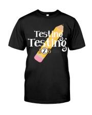 Testing Testing 123 Classic T-Shirt front