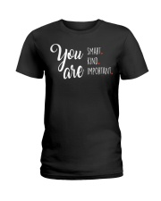 YOU ARE SMART KIND IMPORTANT Ladies T-Shirt thumbnail