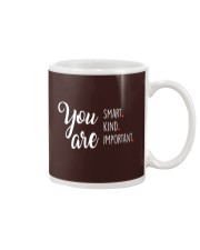 YOU ARE SMART KIND IMPORTANT Mug thumbnail