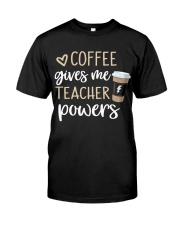 Coffee Gives Me Teacher Powers Classic T-Shirt front