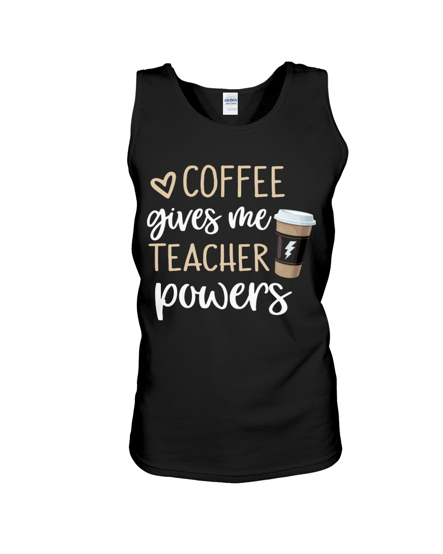 Coffee Gives Me Teacher Powers Unisex Tank