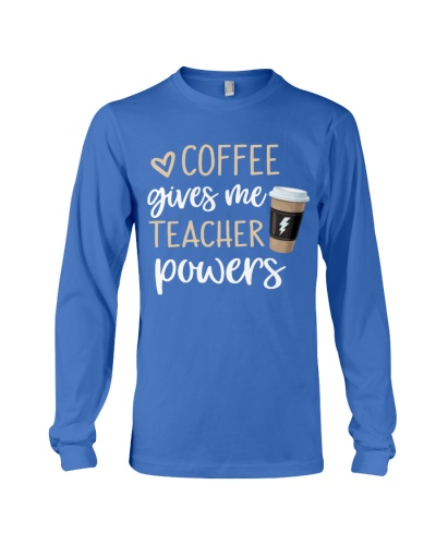 Coffee Gives Me Teacher Powers