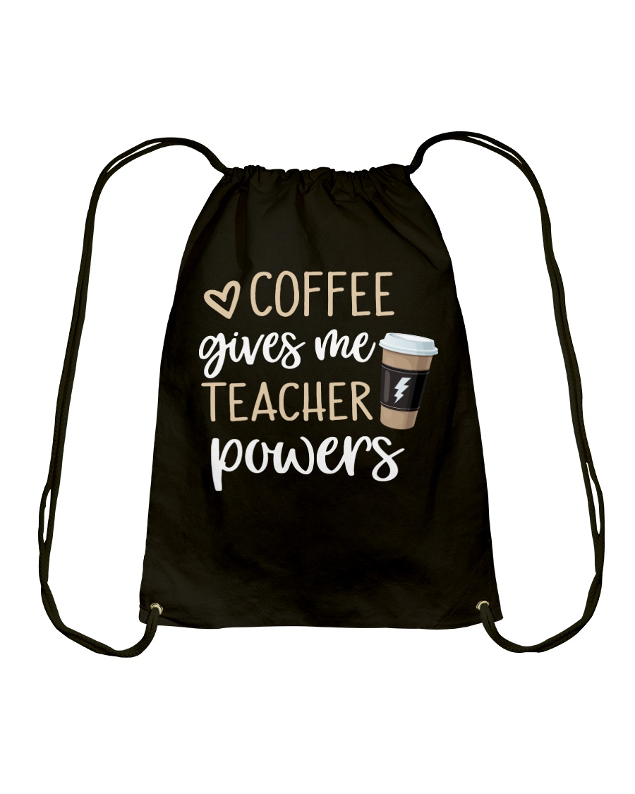 Coffee Gives Me Teacher Powers Drawstring Bag