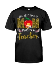 The best kind Of Mom - Teacher Classic T-Shirt front