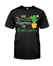 We Stick together in Kindergarten Classic T-Shirt front