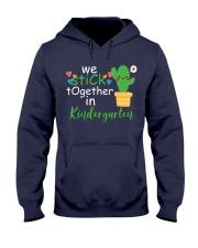 We Stick together in Kindergarten Hooded Sweatshirt thumbnail