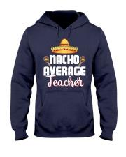 Nacho Average Teacher Hooded Sweatshirt thumbnail
