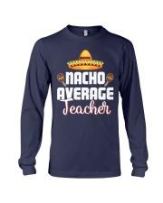 Nacho Average Teacher Long Sleeve Tee thumbnail