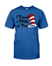 I Teach a Thing or Two Classic T-Shirt front