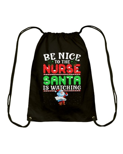 BE NICE TO THE NURSE SANTA IS WATCHING