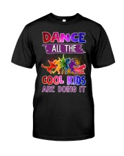 Dance All The Cool Kids Are Doing it Classic T-Shirt thumbnail