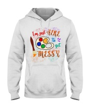 I'm just Here to get Messy Hooded Sweatshirt thumbnail