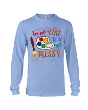 I'm just Here to get Messy Long Sleeve Tee thumbnail