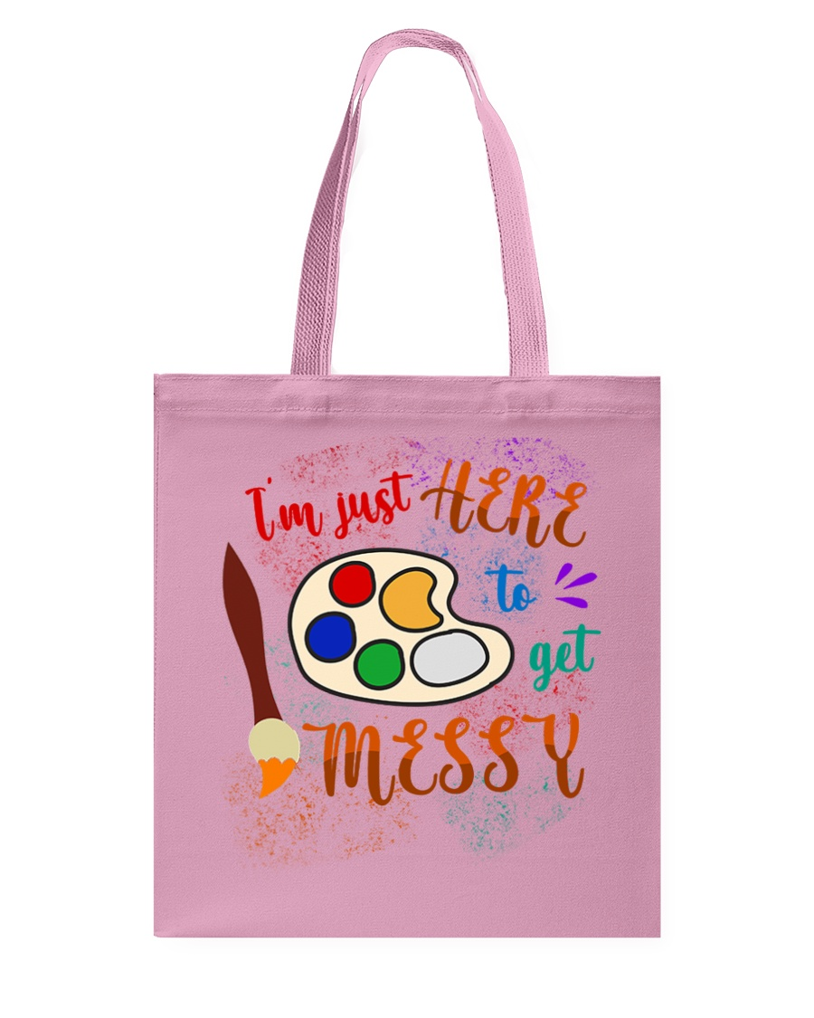 I'm just Here to get Messy Tote Bag
