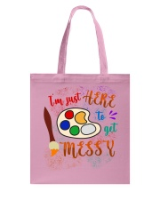 I'm just Here to get Messy Tote Bag front