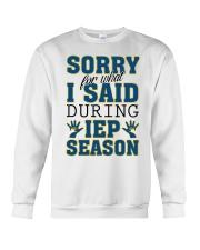 SORRY FOR WHAT I SAID DURING IEP SEASON Crewneck Sweatshirt thumbnail