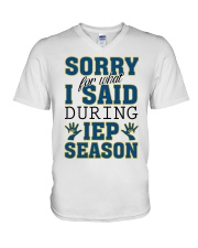 SORRY FOR WHAT I SAID DURING IEP SEASON V-Neck T-Shirt thumbnail