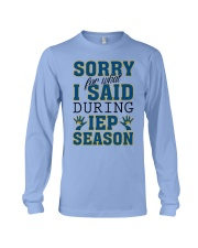 SORRY FOR WHAT I SAID DURING IEP SEASON Long Sleeve Tee thumbnail