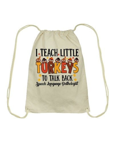 I TEACH LITTLE TURKEYS TO TALK BACK SLP
